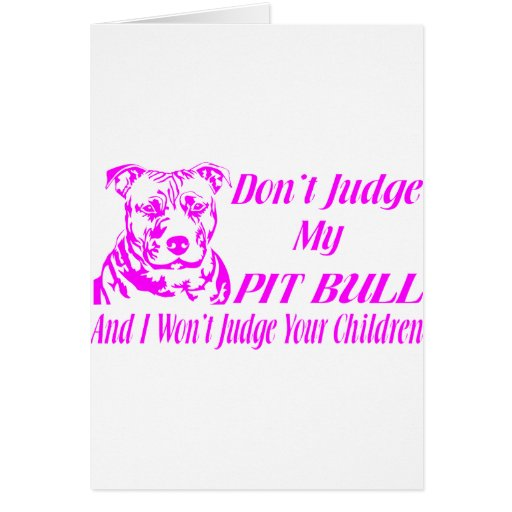 PITBULL DON'T JUDGE GREETING CARDS