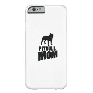 Pitbull Mom Dog Funny Pet puppy Gifts Barely There iPhone 6 Case