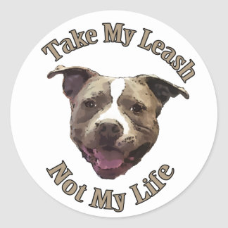 Pitbull Take my leash and not my life Stickers