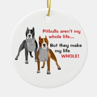 Pitbulls Make Life Whole Round Ceramic Ornament