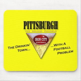 Pittsburgh Drinkin' Town with a Football Problem Mouse Pad