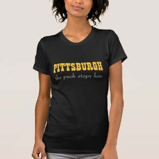PITTSBURGH, the puck stops here T-shirt