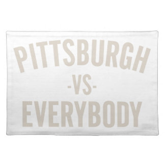 Pittsburgh Vs Everybody Placemat