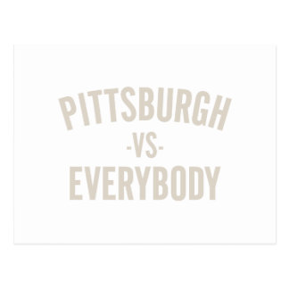 Pittsburgh Vs Everybody Postcard