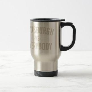 Pittsburgh Vs Everybody Travel Mug
