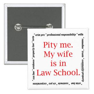 Pity me...wife, Law School Pin