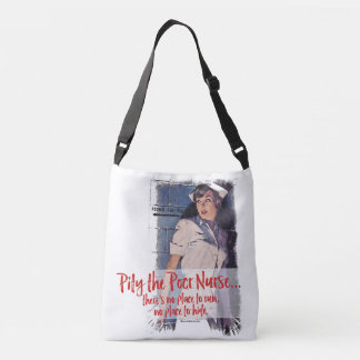 Pity the Poor Nurse Crossbody Bag