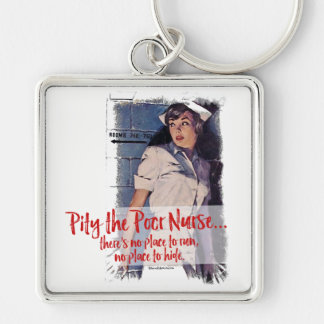 Pity the Poor Nurse Silver-Colored Square Keychain