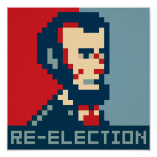 Pixel Lincoln Re-Election Poster