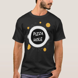 Pizza Black Hole No Pizza Can Escape Funny T-Shirt