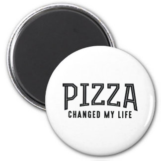 Pizza Changed My Life Magnet