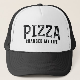 Pizza Changed My Life Trucker Hat