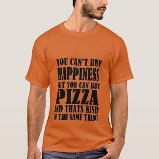 pizza=happiness T-Shirt