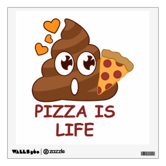 Pizza Is Life Poop Emoji wall decal