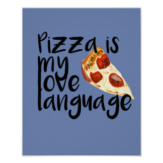 Pizza is my love language poster