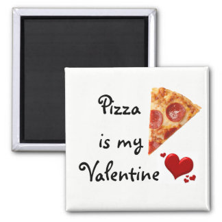 Pizza is my Valentine Square Magnet