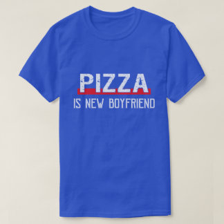 Pizza Is New Boyfriend Funny Valentine's Day T-Shirt