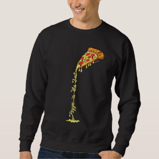 Pizza is the best sweatshirt