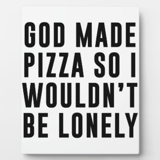 Pizza Lonely Plaque
