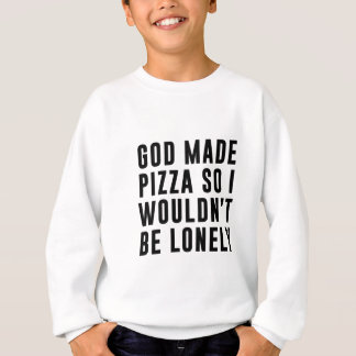 Pizza Lonely Sweatshirt