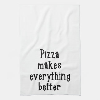 Pizza makes everything better Towel