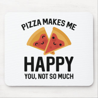 Pizza Makes Me Happy Mouse Pad