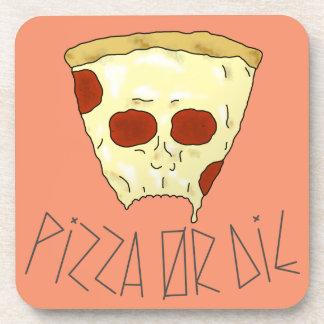Pizza Or Die Coaster