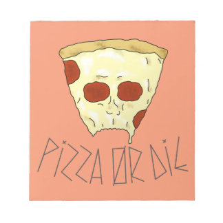 Pizza Or Die Notepad