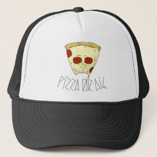Pizza Or Die Trucker Hat