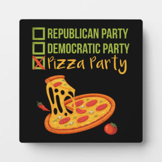 Pizza Party - Funny Novelty Voting Political Plaque