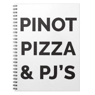 Pizza, Pinot and PJ's Funny Wine Print Notebook