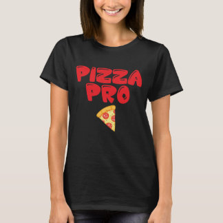 Pizza Pro Junk Food Lover Professional Foodie T-Shirt