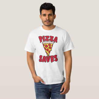 Pizza Saves T-Shirt