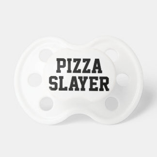 Pizza Slayer Pacifiers