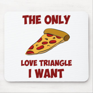 Pizza Slice - The Only Love Triangle I Want Mouse Pad