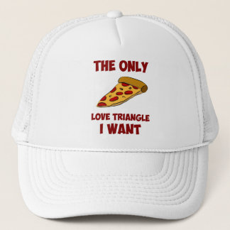 Pizza Slice - The Only Love Triangle I Want Trucker Hat