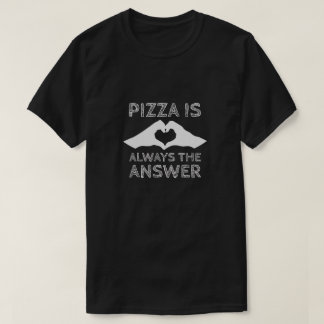 Pizza Tee - Pizza is Always the Answer