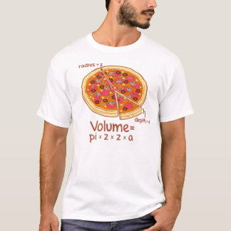Pizza Volume Mathematical Formula = Pi*z*z*a T-Shirt