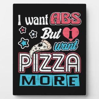 Pizza vs Abs - Bulking Diet - Funny Carbs Novelty Plaque