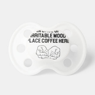 Place Coffee Here Pacifier