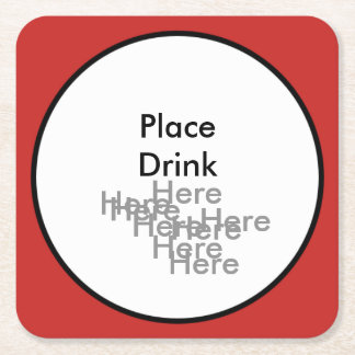 Place Drink Here Here Here - Square Coaster