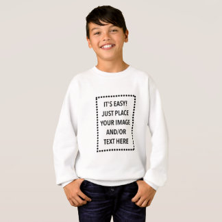 Place your image and/or text here sweatshirt
