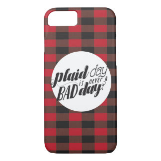 Plaid Day is Never a Bad Day iPhone 8/7 Case
