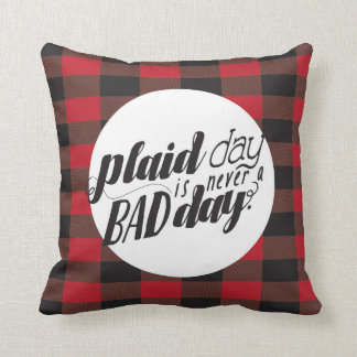 Plaid Day is Never a Bad DAy Throw Pillow
