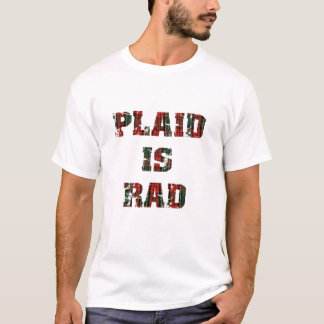 Plaid Is Rad T-Shirt
