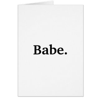 Plain & Simple Babe I love you Card