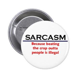 Plaisanterie drôle de sarcasme de KRW Badges Avec Agrafe