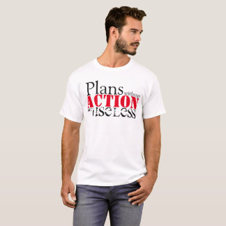 Plan Action T-Shirt
