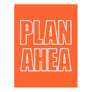 PLAN AHEA in white Postcard