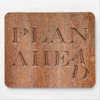 Plan Ahead Mouse Pad